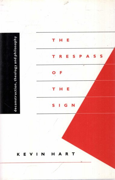 Image for The Trespass of the Sign : Deconstruction, Theology and Philosophy