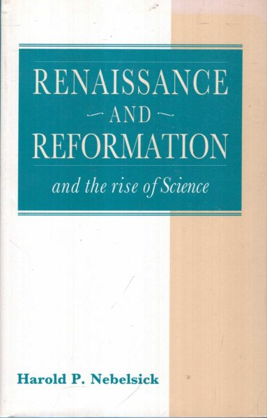 Image for The Renaissance, The Reformation and the Rise of Science