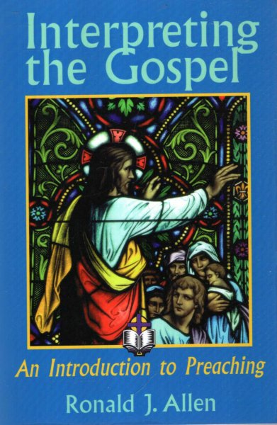 Image for Interpreting the Gospel : An Introduction to Preaching