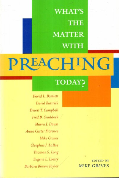 Image for What's the Matter with Preaching Today?