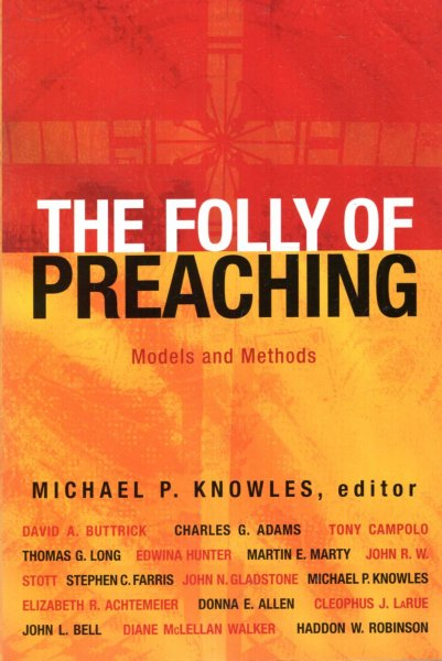 Image for The Folly of Preaching: Models and Methods