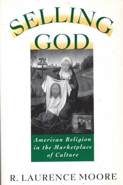 Image for Selling God: American Religion in the Marketplace of Culture