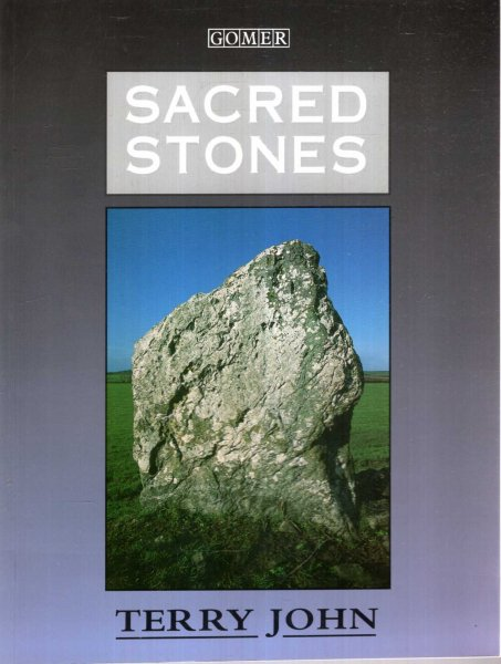 Image for Sacred Stones - the standing stones of West Wales, their history and traditions