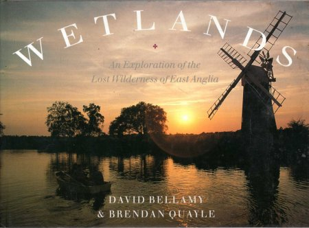Image for Wetlands : An Exploration Of The Lost Wilderness Of East Anglia