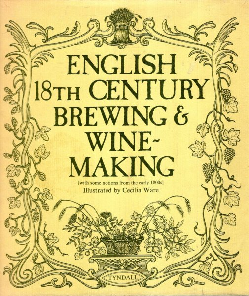 Image for English 18th Century Brewing & Wine-Making (with some notions from the 1800s)