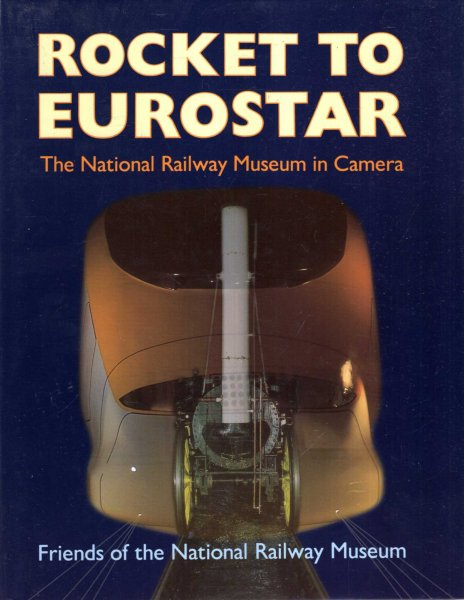 Image for Rocket to Eurostar: The National Railway Museum in Camera