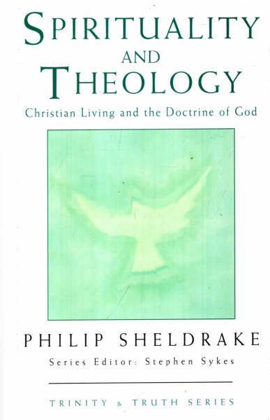 Image for Spirituality and Theology : Christian Living and the Doctrine of God