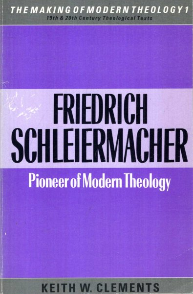 Image for Friederich Schleiermacher: Pioneer of Modern Theology (Making of Modern Theology)