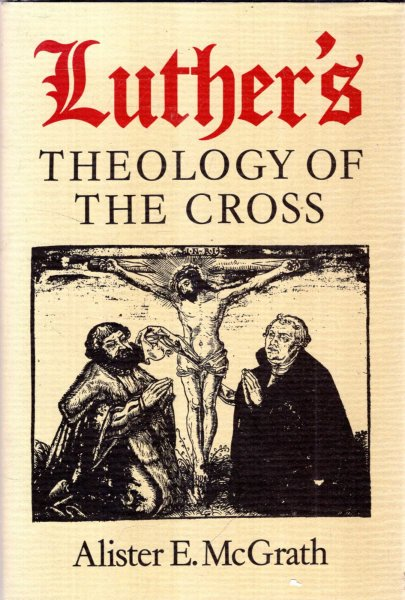 Image for Luther's Theology of the Cross: Martin Luther's theological breakthrough