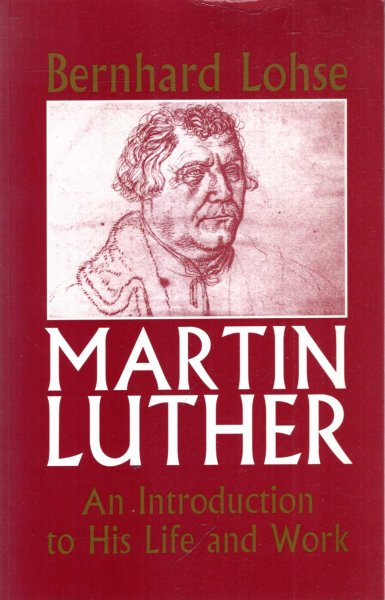 Image for Martin Luther : An Introduction To His Life And Work