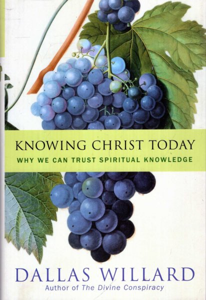 Image for Knowing Christ Today: Why We Can Trust Spiritual Knowledge