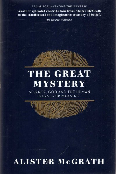 Image for The Great Mystery : Science, God and the Human Quest for Meaning