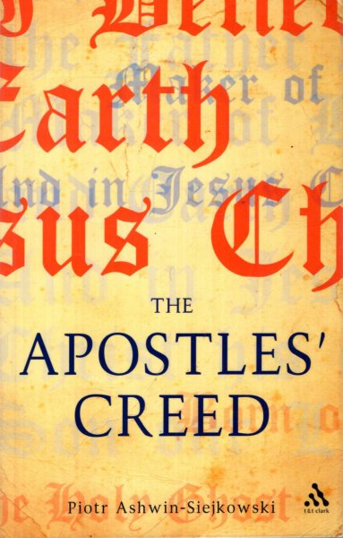 Image for The Apostles' Creed : The Apostles' Creed and Its Early Christian Context