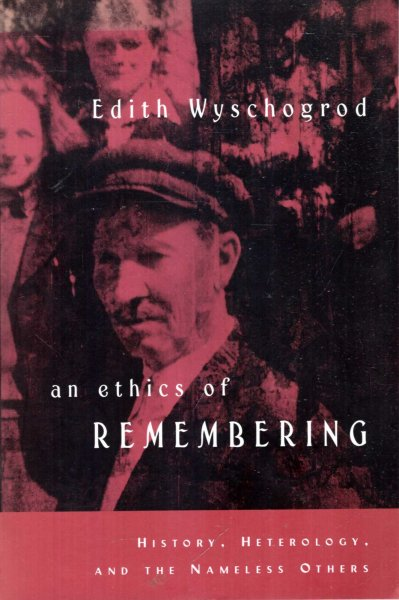 Image for An Ethics of Remembering: History, Heterology, and the Nameless Others