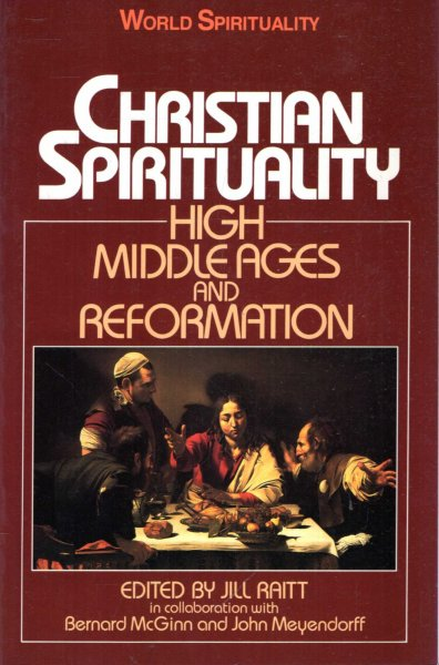 Image for Christian Spirituality: Volume II. High Middle Ages and Reformation