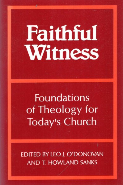 Image for Faithful Witness : Foundations of Theology for Today's Church