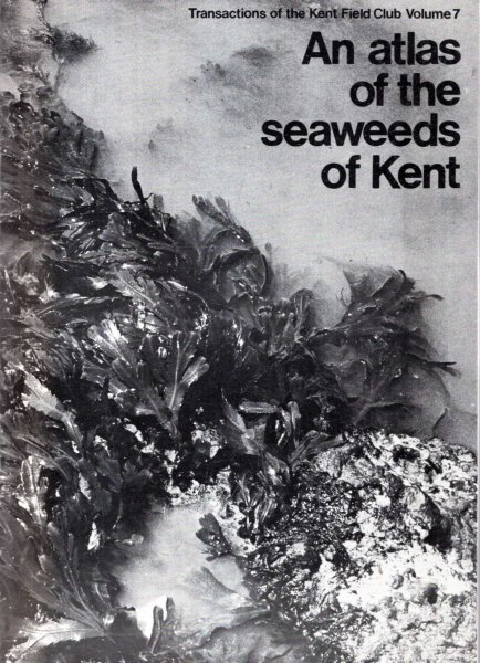 Image for An Atlas of the Seaweeds of Kent