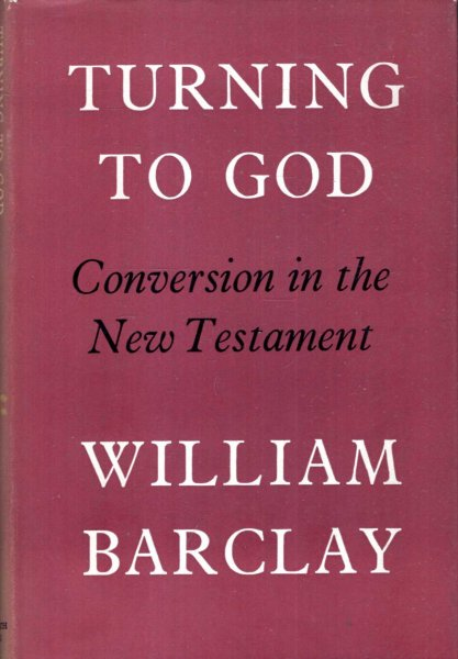 Image for Turning to God : Conversion in the New Tesatament
