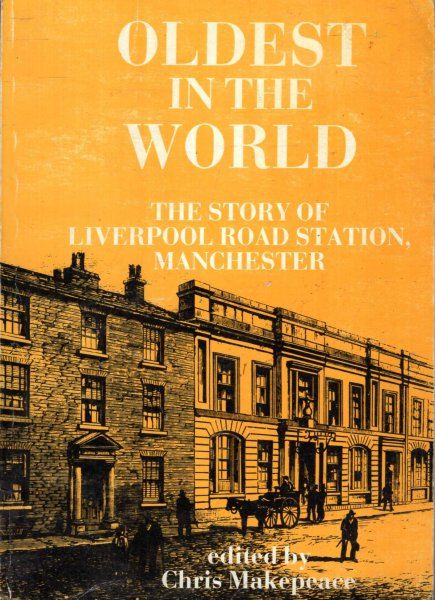 Image for Oldest in the World : Story of Liverpool Road Station, Manchester