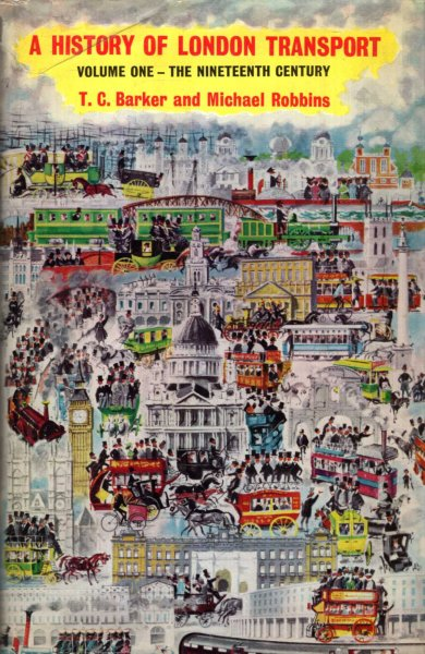 Image for A History of London Transport : volume one - The Nineteenth Century