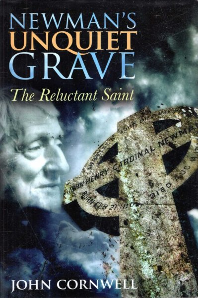 Image for Newman's Unquiet Grave : The Reluctant Saint