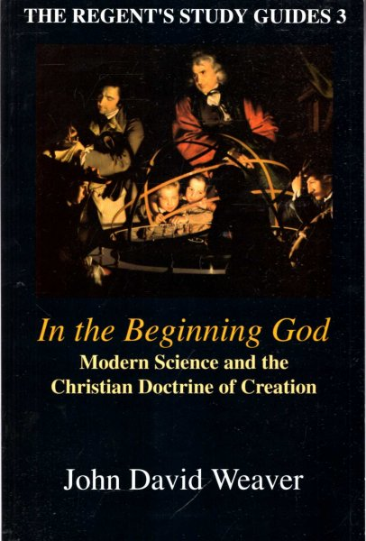 Image for In the Beginning God : Modern Science and the Christian Doctrine of Creation