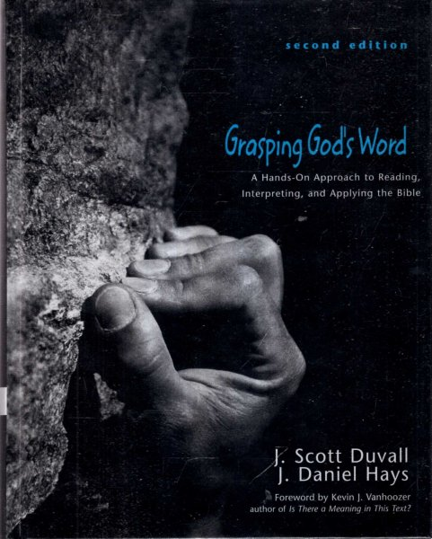 Image for Grasping God's Word : A Hands-On Approach to Reading, Interpreting, and Applying the Bible