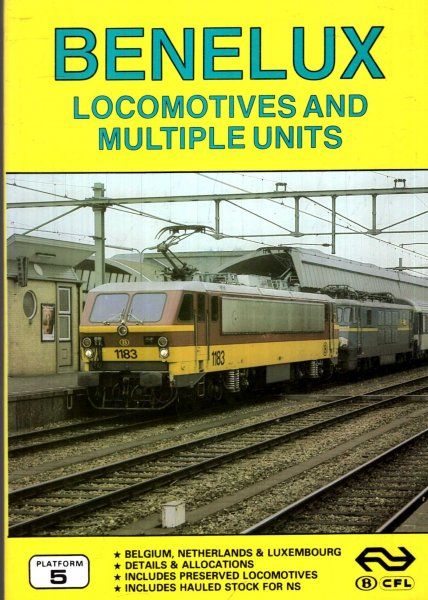 Image for Benelux Locomotives and Multiple Units - The complete guide to all Locomotives and Multiple Units of the SNCB, CFL and NS