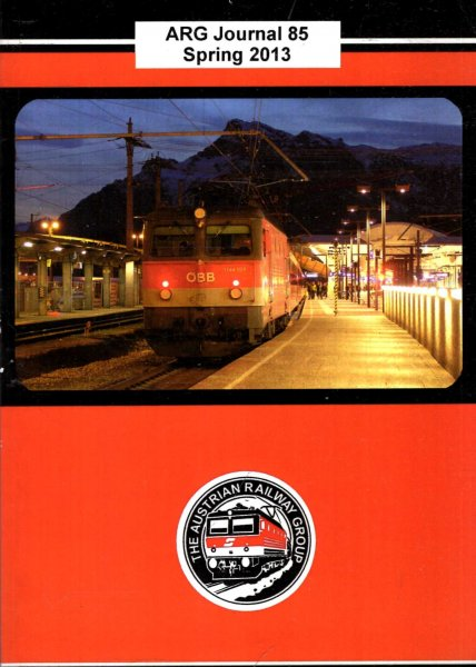 Image for Austrian Railway Group (ARG) Journal 85, Spring 2013