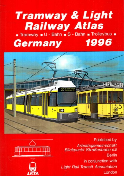 Image for Tramway and Light Railway Atlas 1996: Germany - Tramway, U-Bahn, S-Bahn, Trolleybus