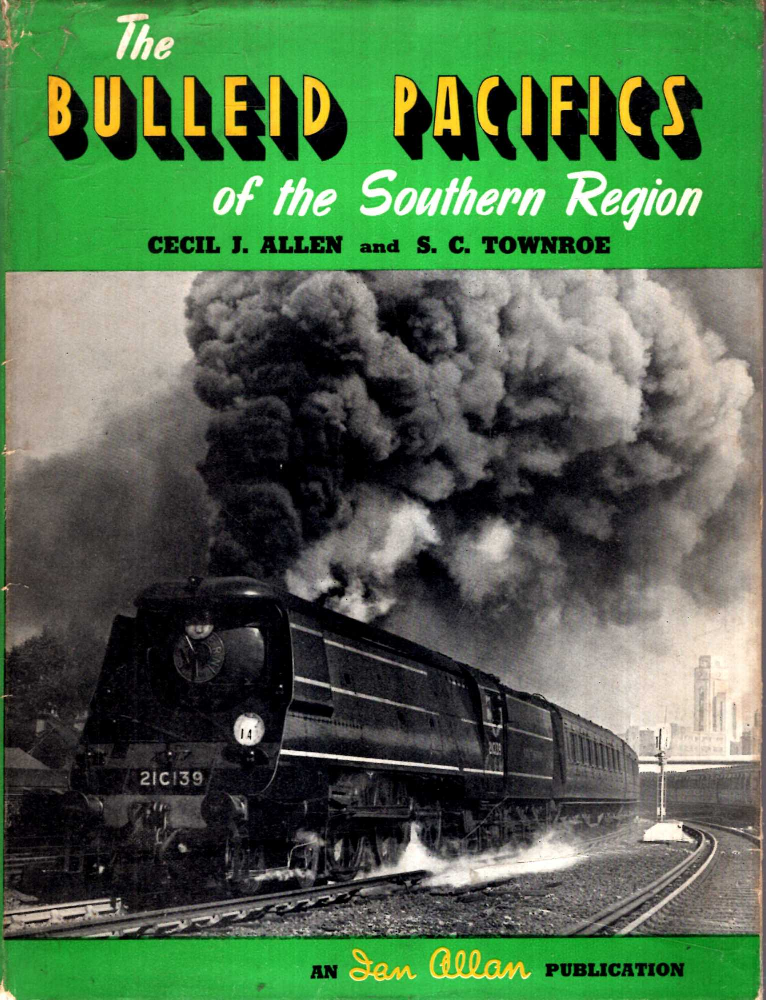 Image for The Bulleid Pacifics of the Southern Region