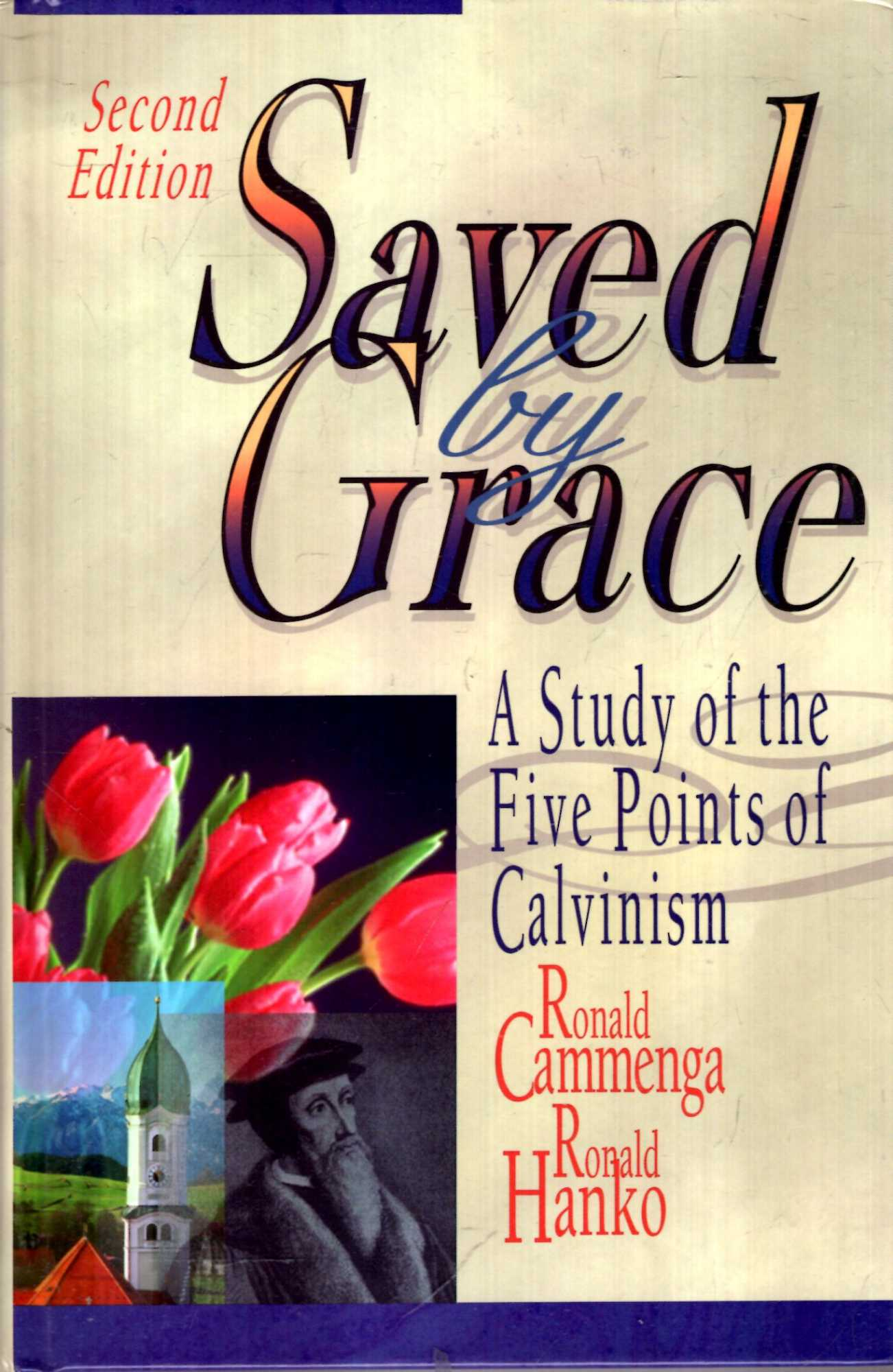 Image for Saved by Grace: A Study of the Five Points of Calvinism