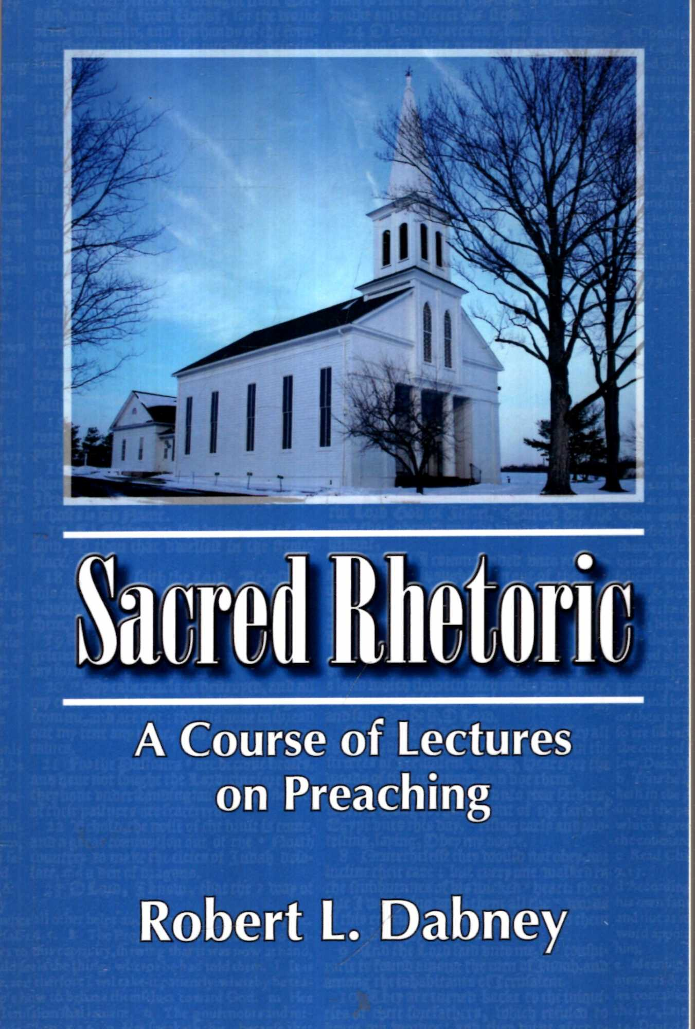 Image for Sacred Rhetoric : A Course of Lectures on Preaching