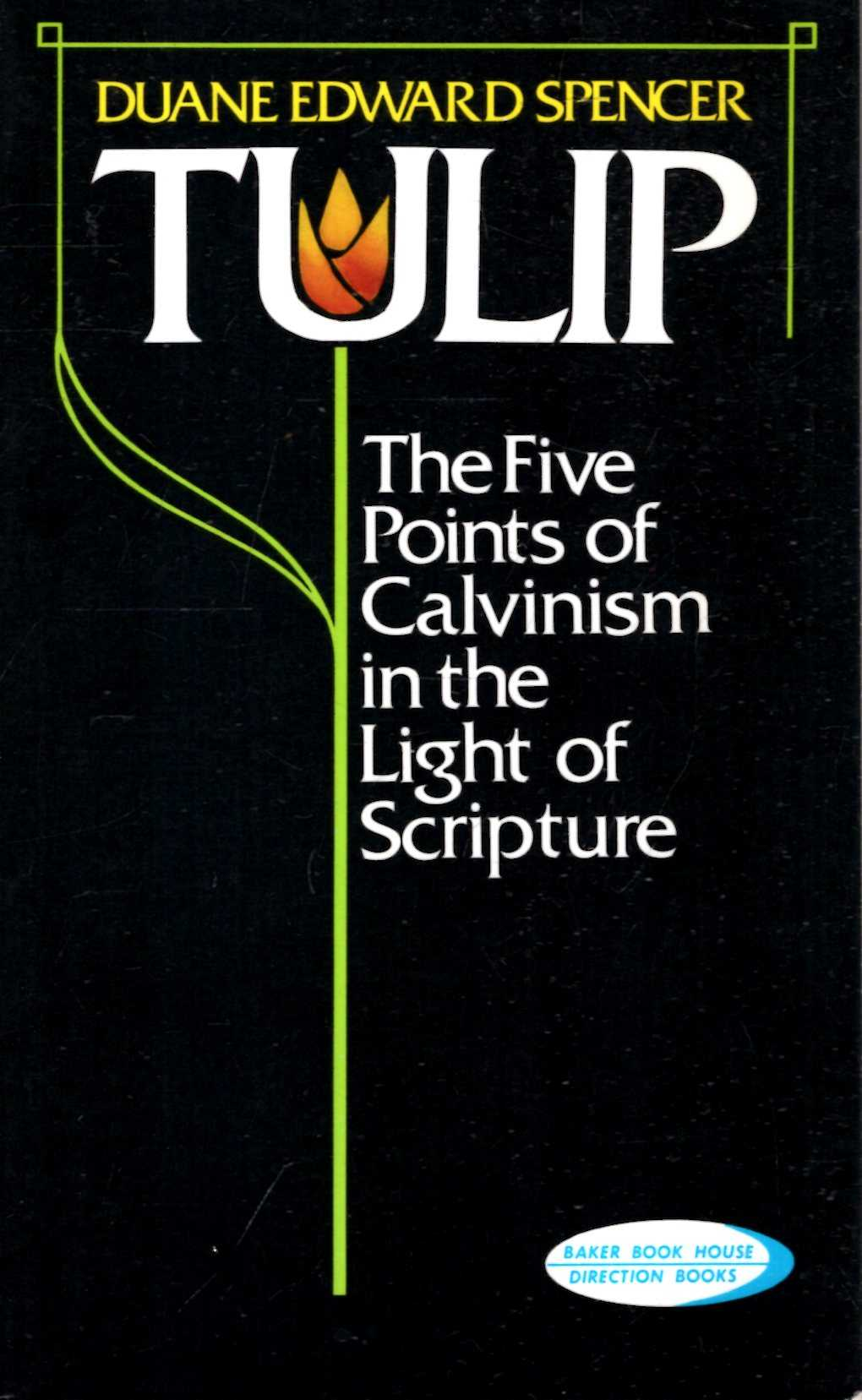 Image for Tulip : The Five Points of Calvinism in the Light of Scripture