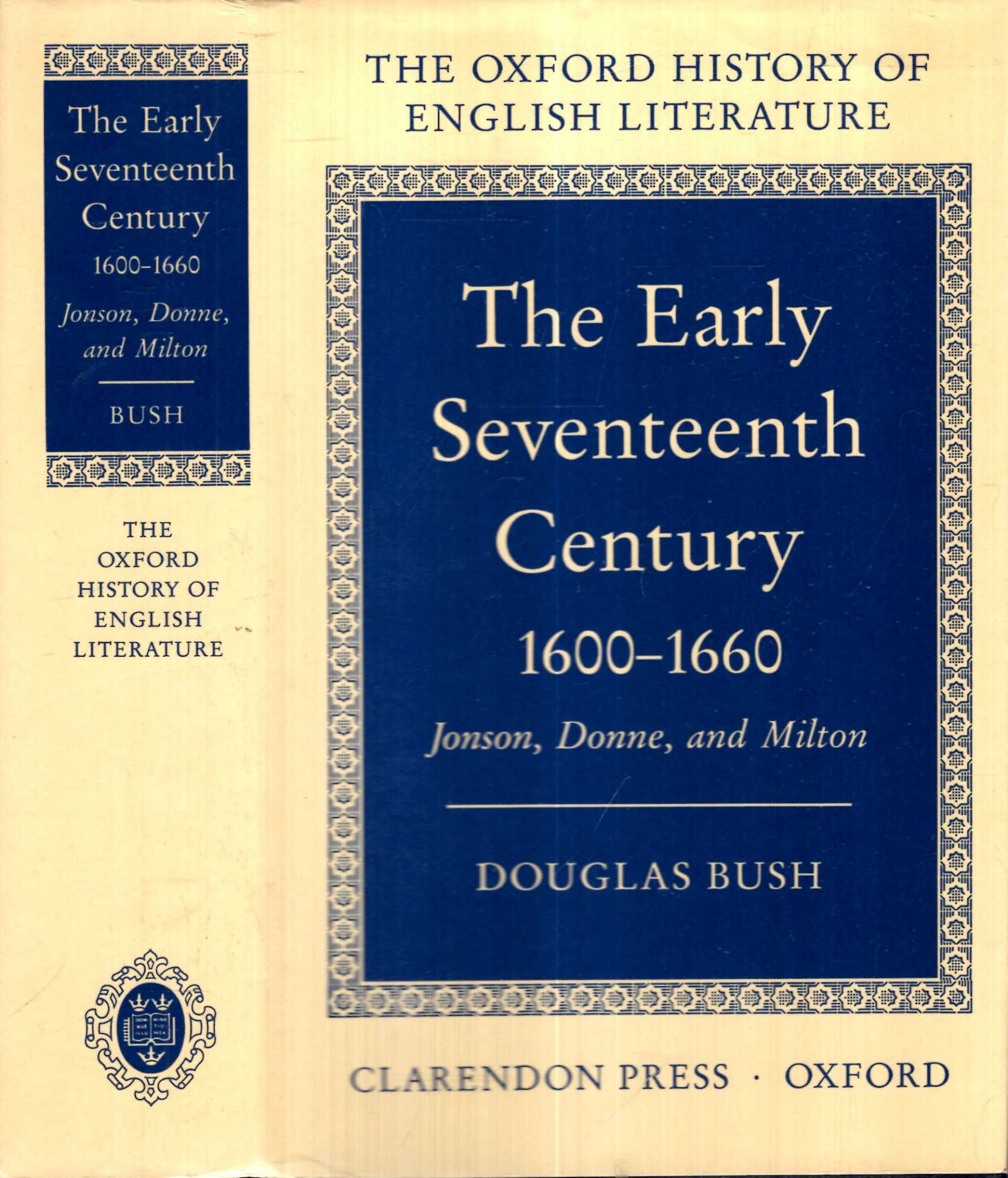 Image for The Oxford History of English literature : The Early Seventeenth Century 1600-1660: Jonson, Donne, and Milton
