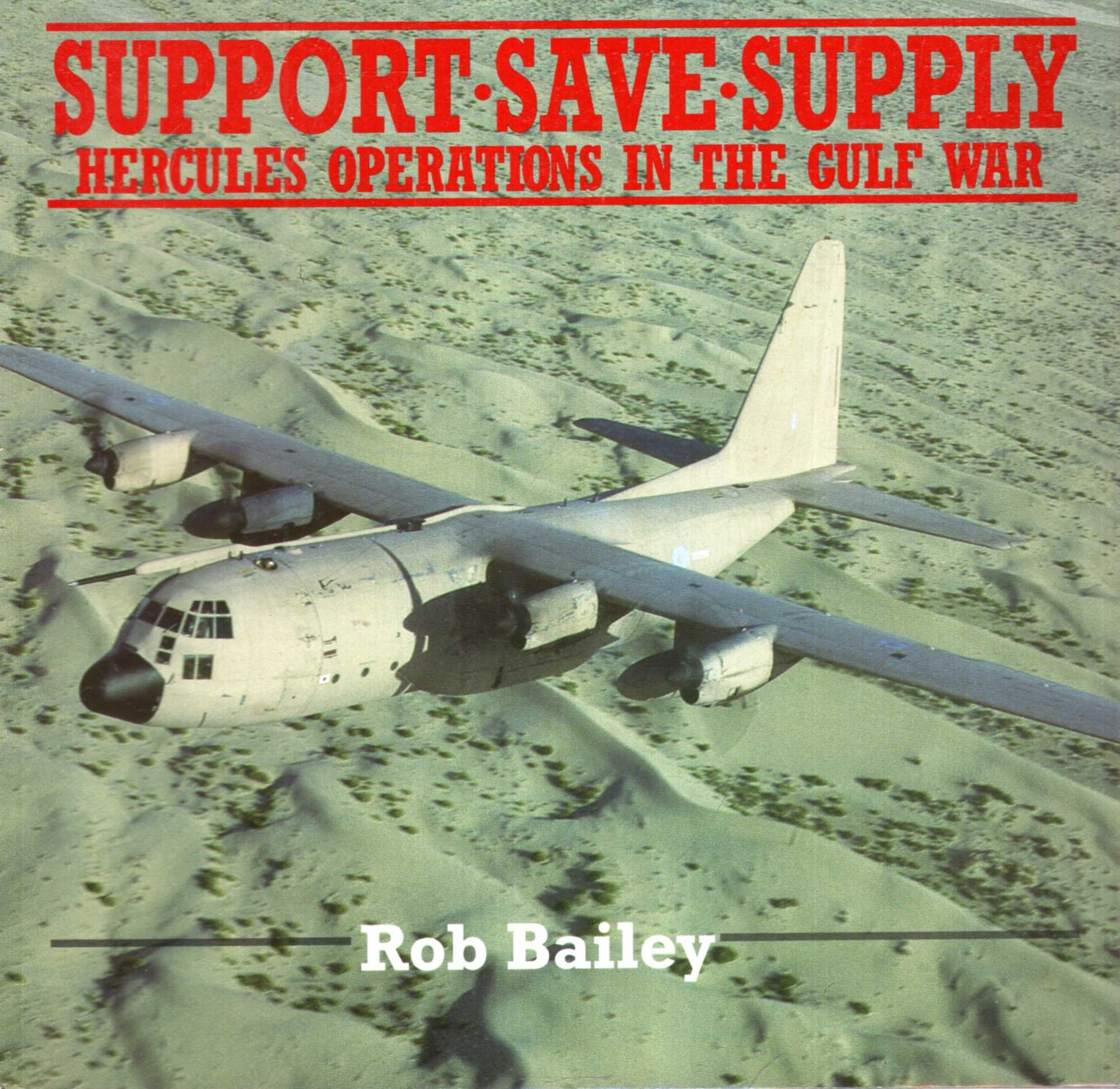 Image for Support - Save - Supply - Hercules Operations in the Gulf War