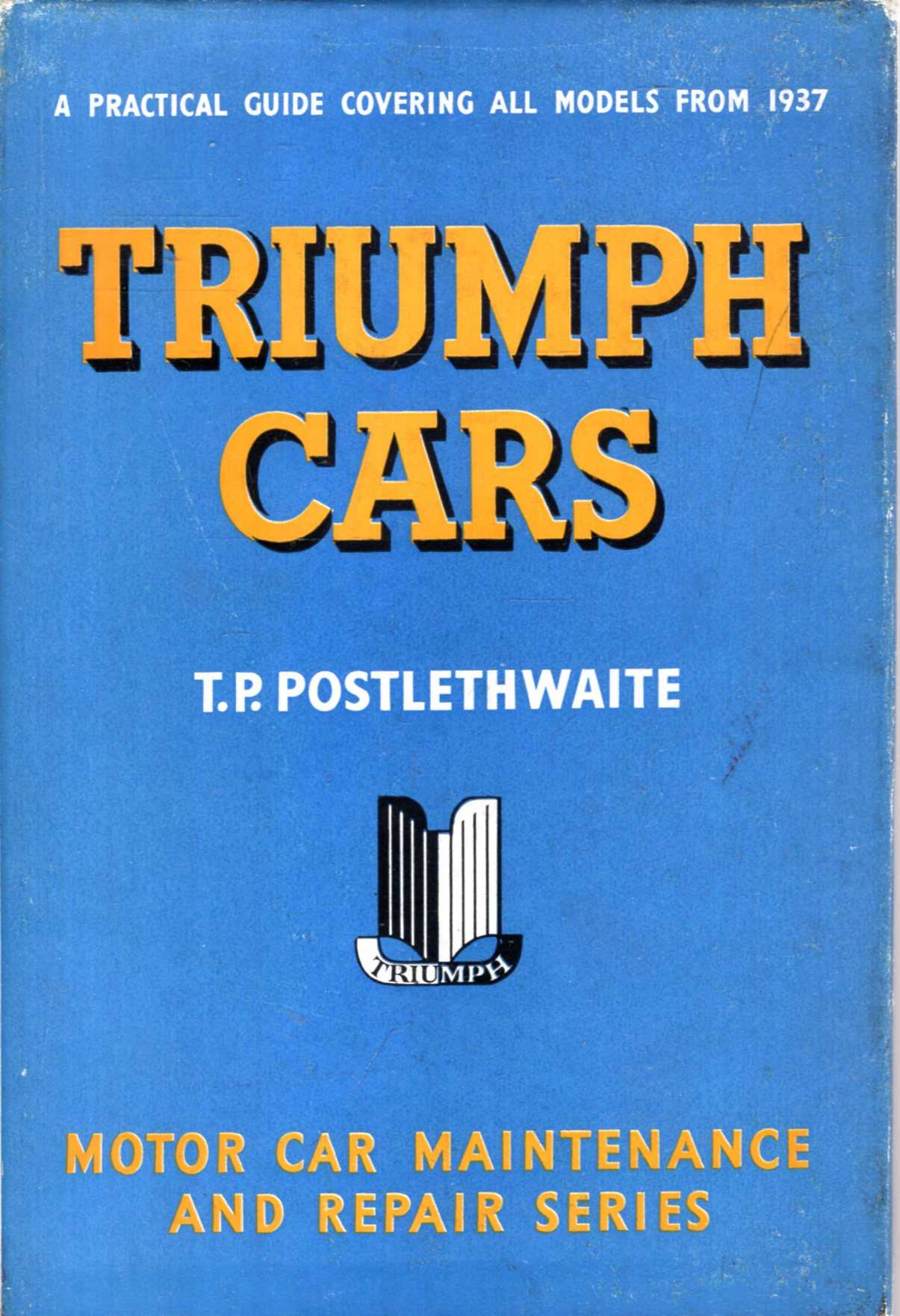 Image for Triumph Cars : a practical guide to maintenance and repair covering all models from 1937
