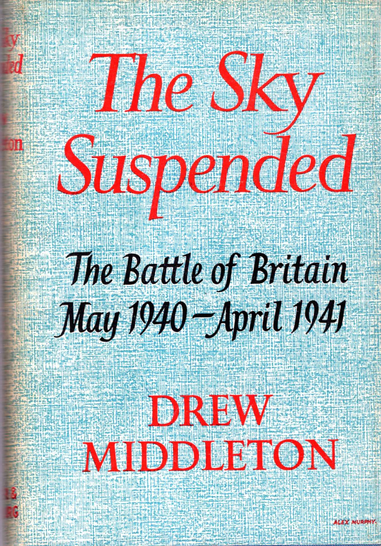 Image for The Sky Suspended : The Battle of Britain