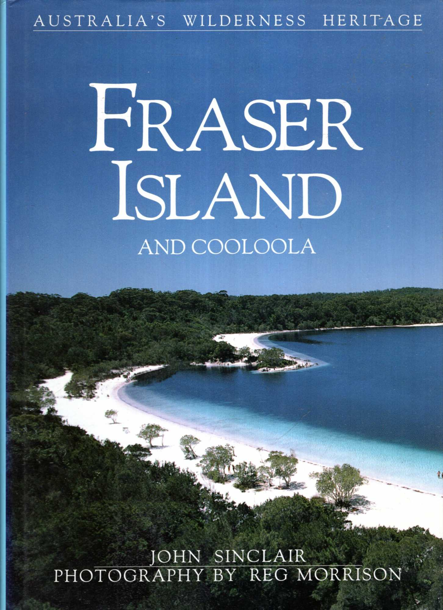 Image for Australia's Wilderness Heritage : Fraser Island and Cooloola