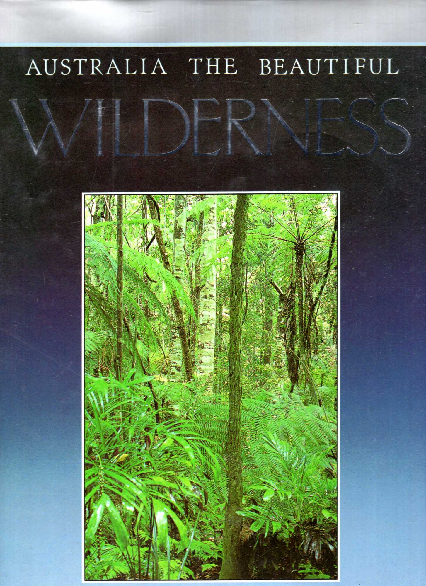 Image for Australia the Beautiful Wilderness : Our Threatened Lands