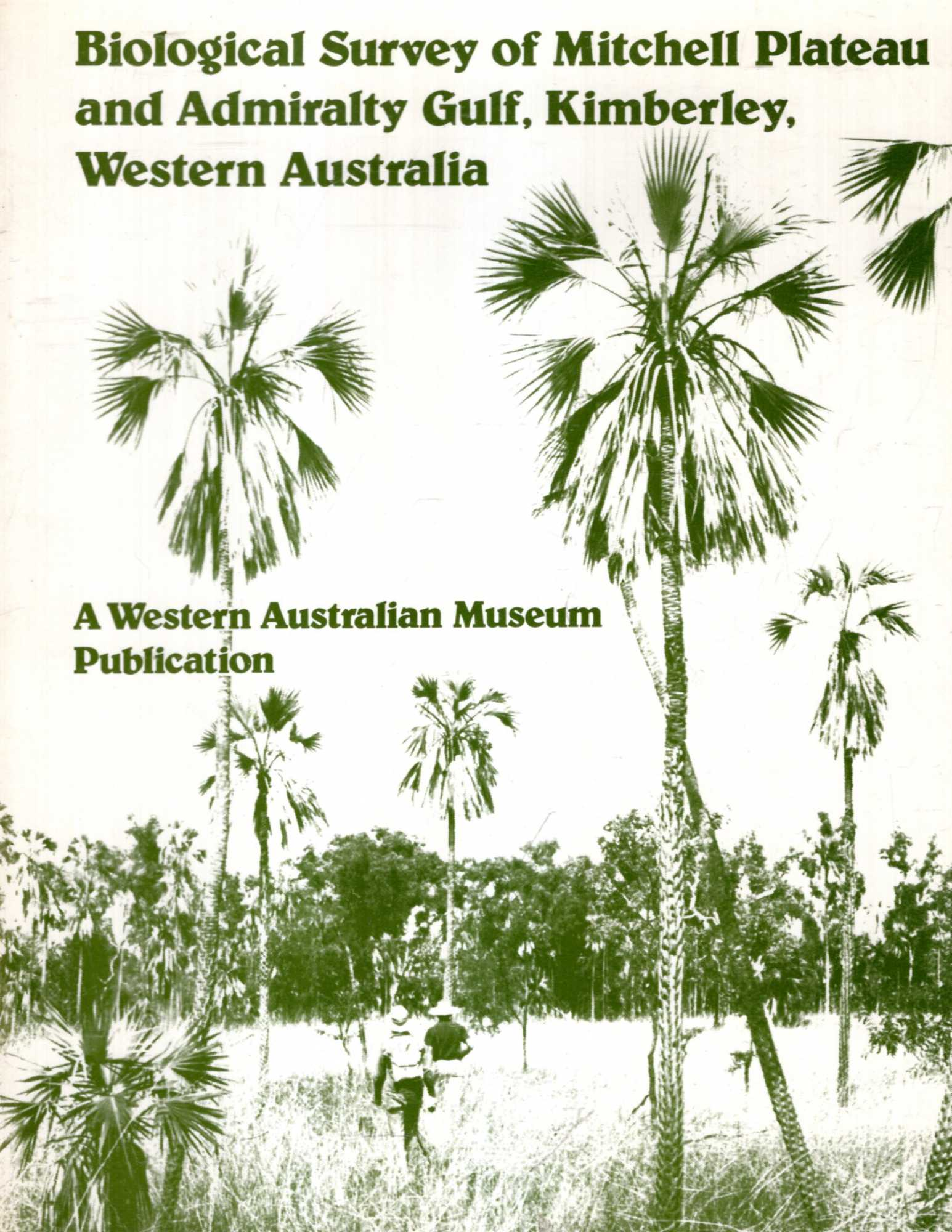 Image for Biological survey of Mitchell Plateau and Admiralty Gulf, Kimberley, Western Australia: Papers resulting from a joint field expedition to Mitchell ... (A Western Australian Museum publication)