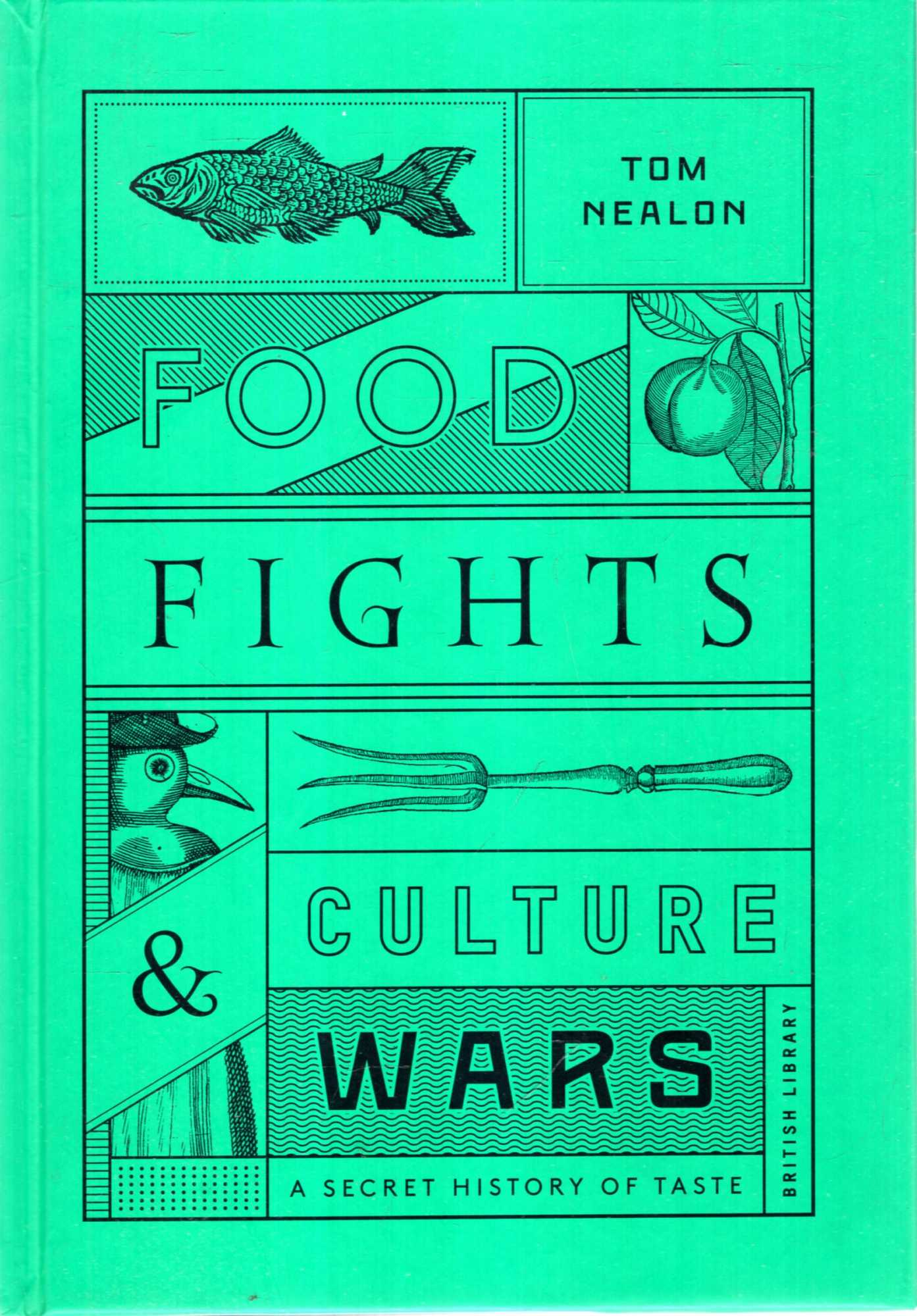 Image for Food Fights and Culture Wars : A Secret History of Taste