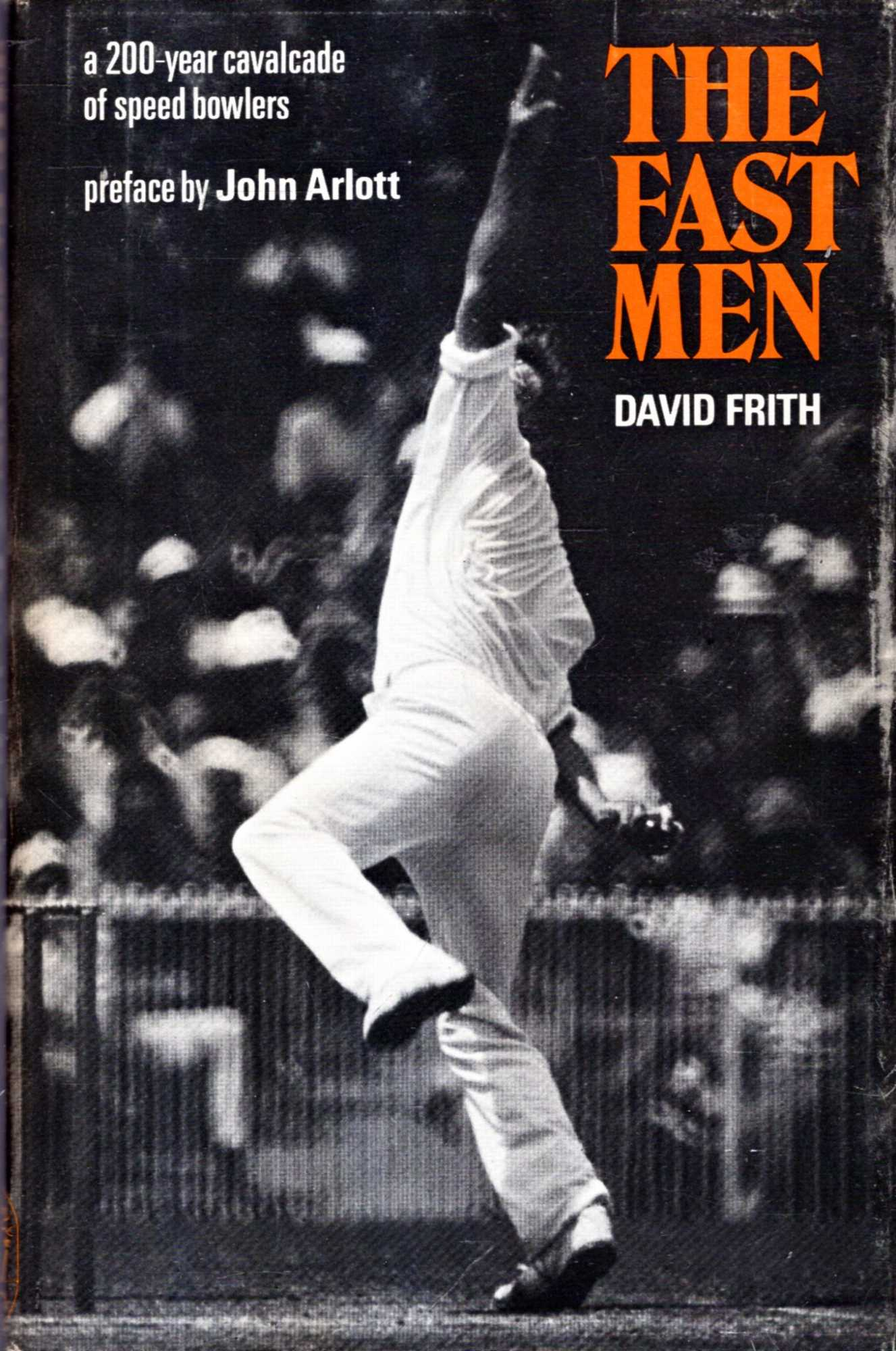 Image for The Fast Men : a 200 year cavalcade of speed bowlers