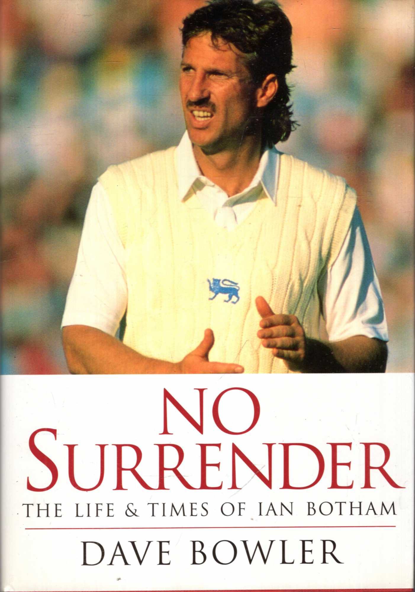 Image for No Surrender: Life and Times of Ian Botham