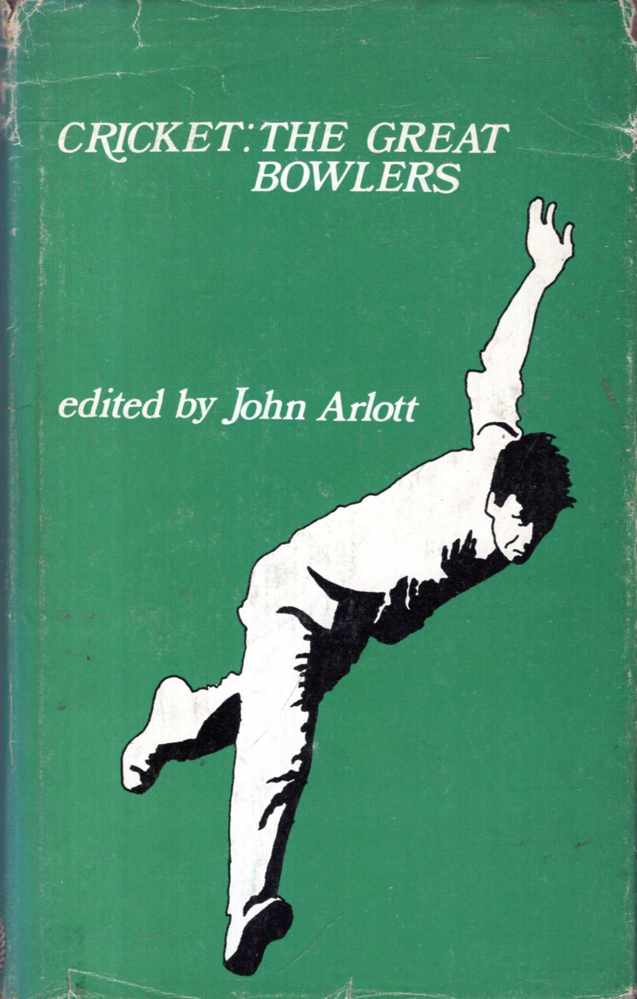 Image for Cricket : The Great Bowlers : Studies of ten great bowlers of Cricket History