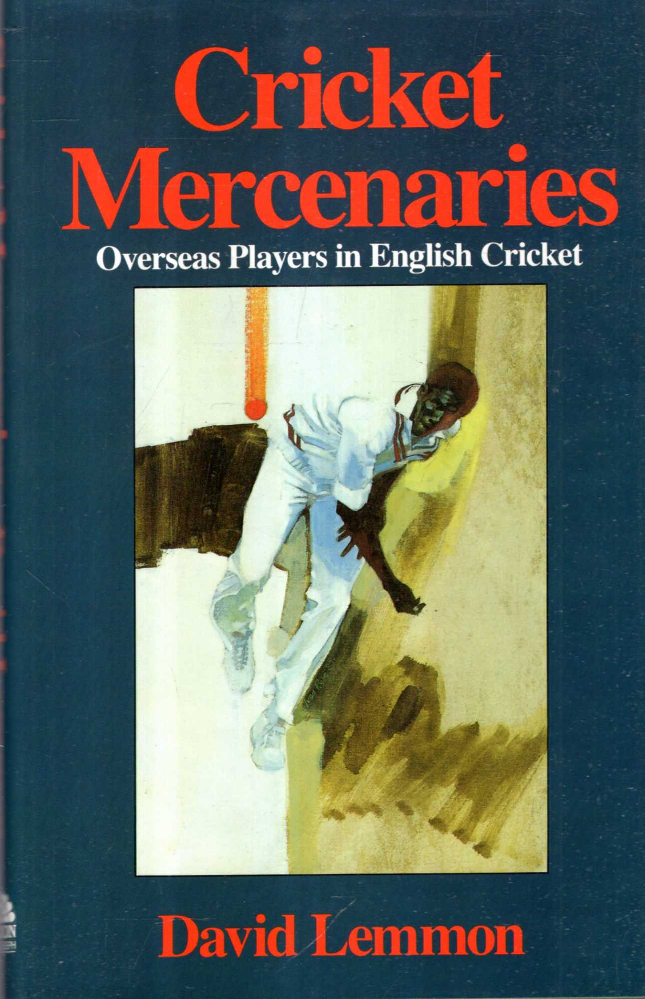 Image for Cricket Mercenaries : Overseas players in English Cricket