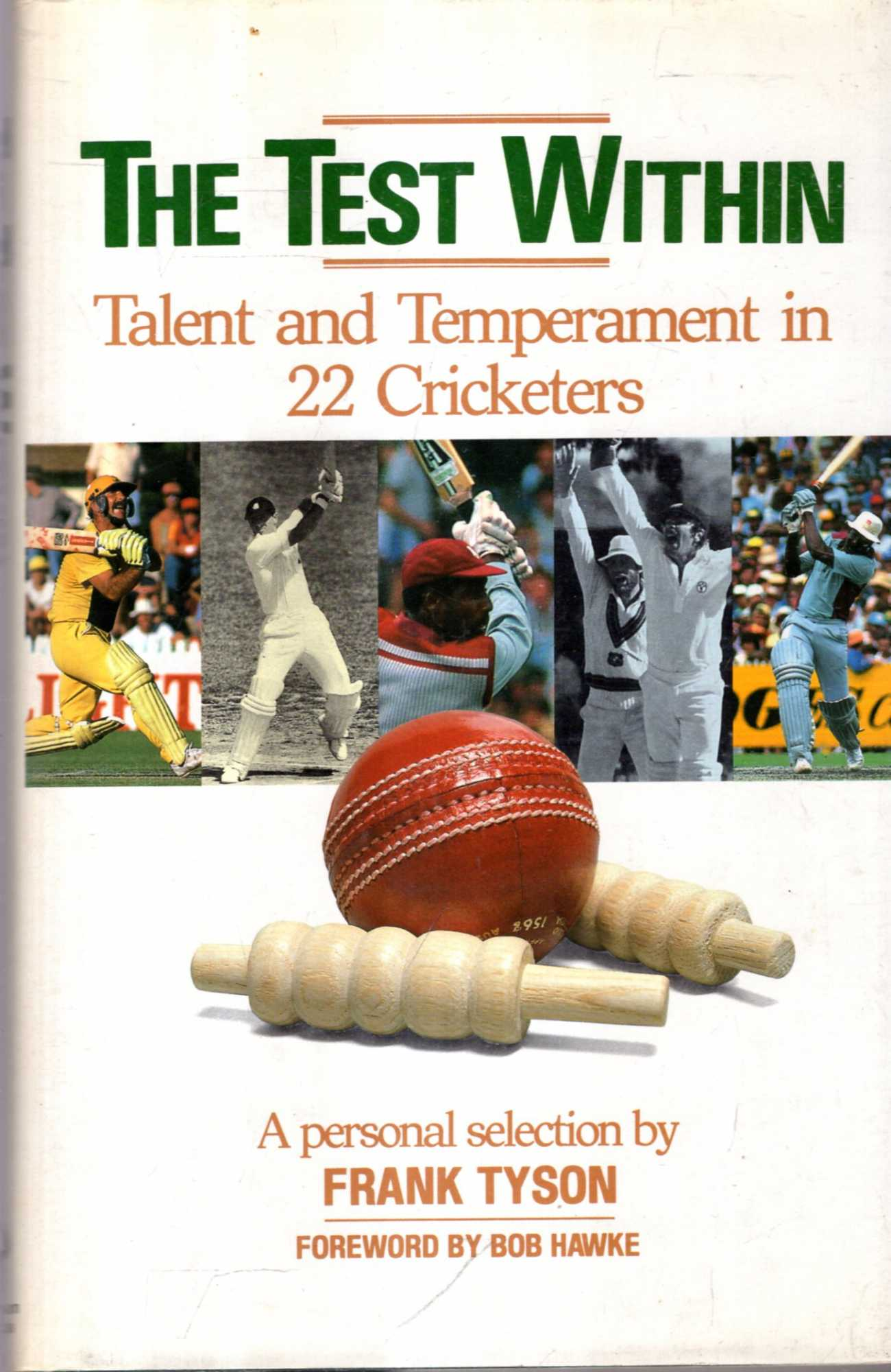 Image for The Test Within: Talent and temperament in 22 cricketers