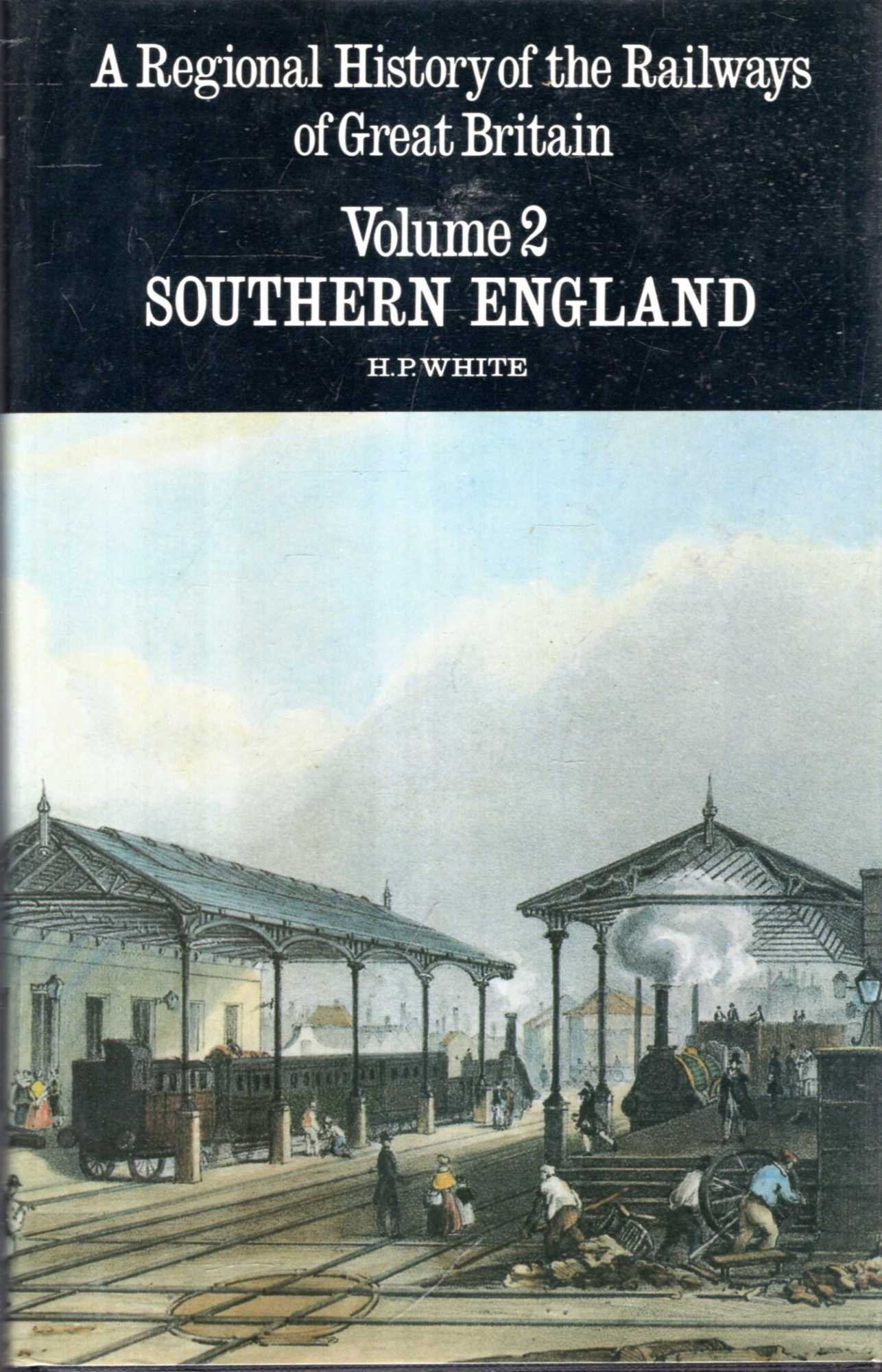 Image for A Regional History of the Railways of Great Britain volume II (2) : Southern England