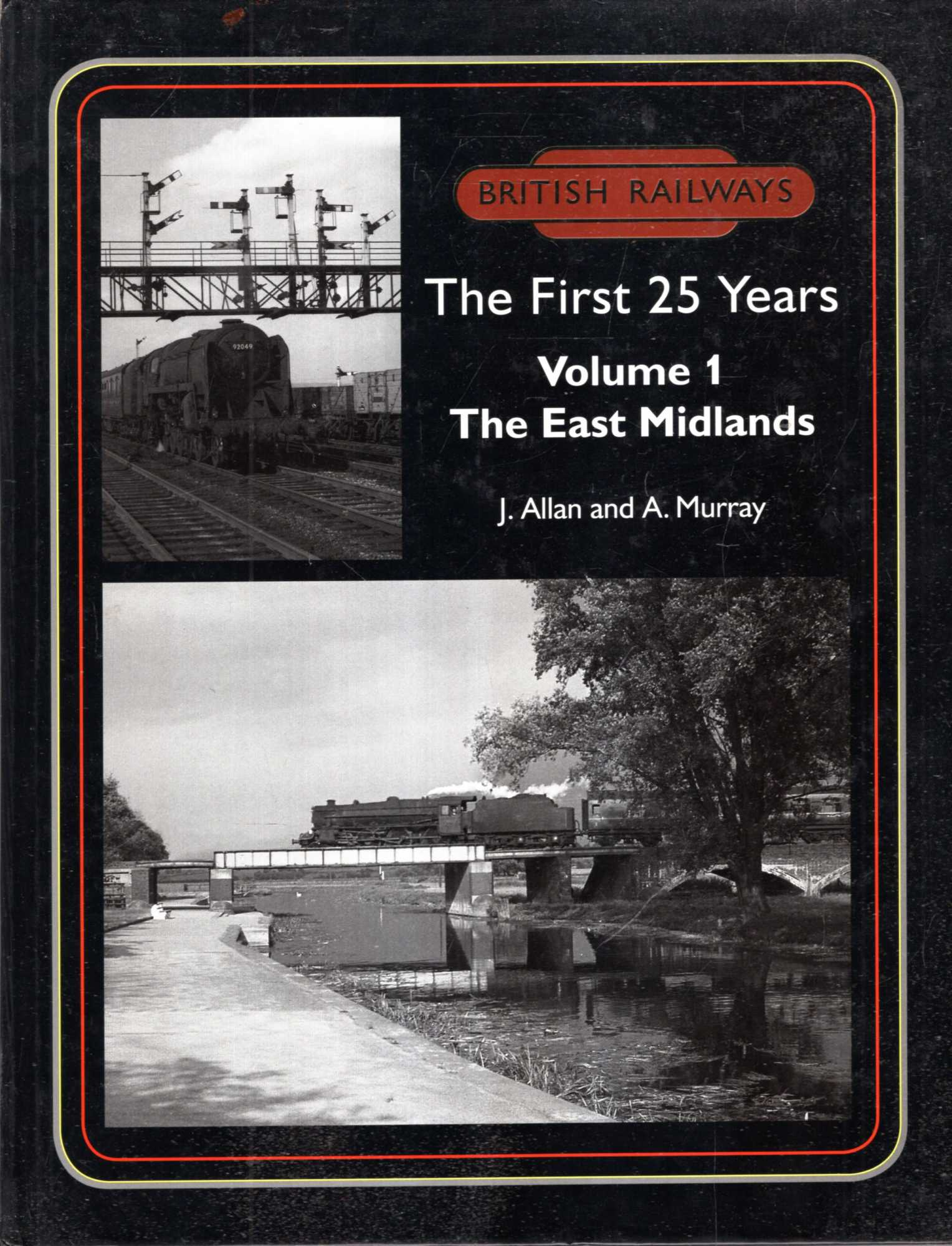 Image for British Railways the First 25 Years, volume 1 : The East Midlands