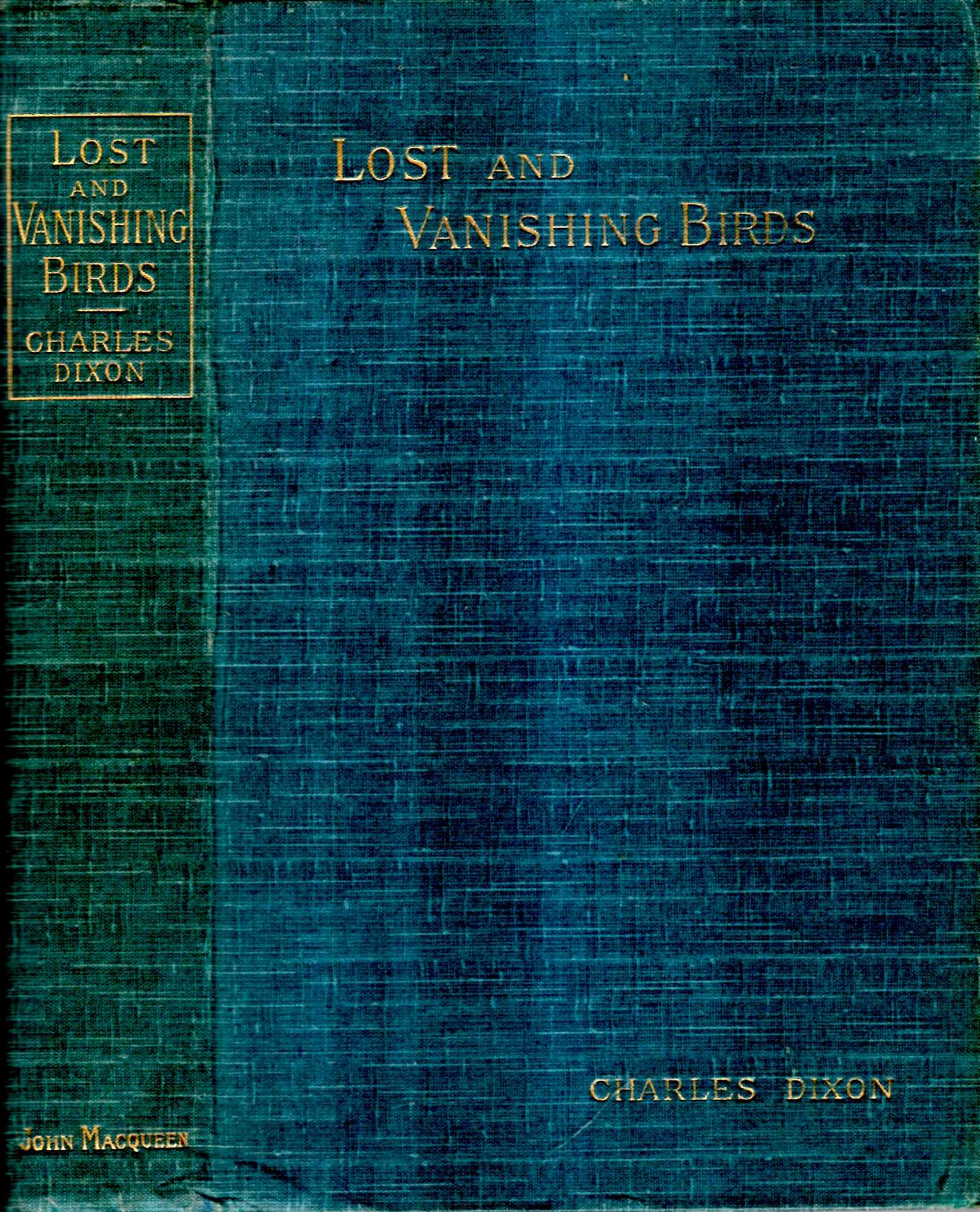 Image for Lost and Vanishing Birds : being a record of some remarkable extinct species and a plea for some threatened forms